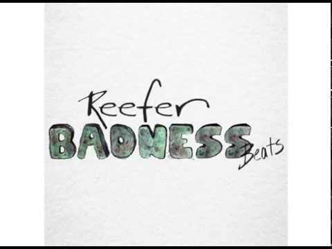 Reefer Badness - I Don't Go To The Go Cup Places and I Don't Go Out For Coffee