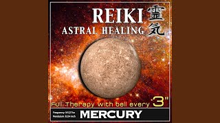 Reiki Astral Healing - Mercury Frequency (1h Full Binaural Healing Therapy With Bell Every 3...