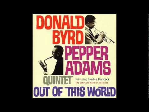 Donald Byrd & Pepper Adams Quintet feat. Herbie Hancock - Out of this world
