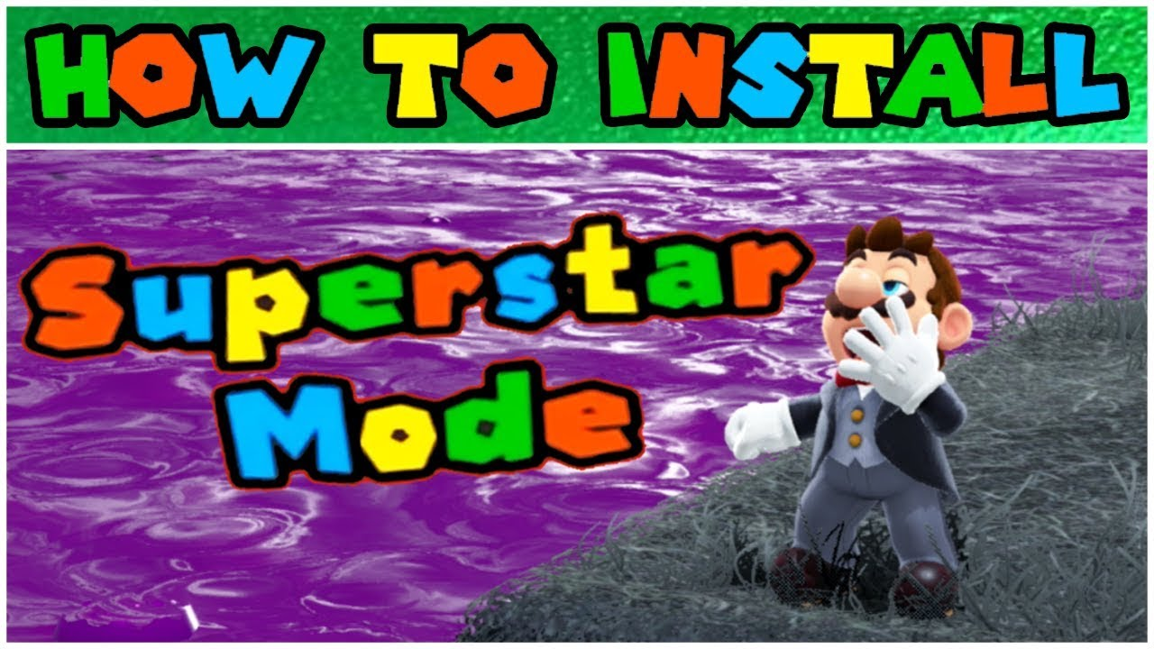 How To Install Super Mario Odyssey Superstar Mode (Windows and Mac)