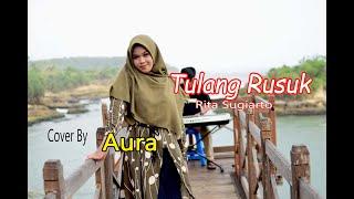 Download Lagu TULANG RUSUK (Rita Sugiarto) - AURA BILQYS (Cover Dangdut) mp3