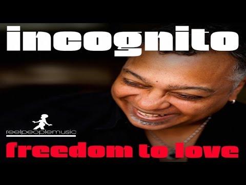 Incognito - Freedom To Love (Atjazz Remix)