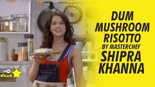 9XM Startruck | Dum Mushroom Risotto | MasterChef Shipra Khanna