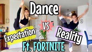 DANCE EXPECTATION VS REALITY FT. FORTNITE