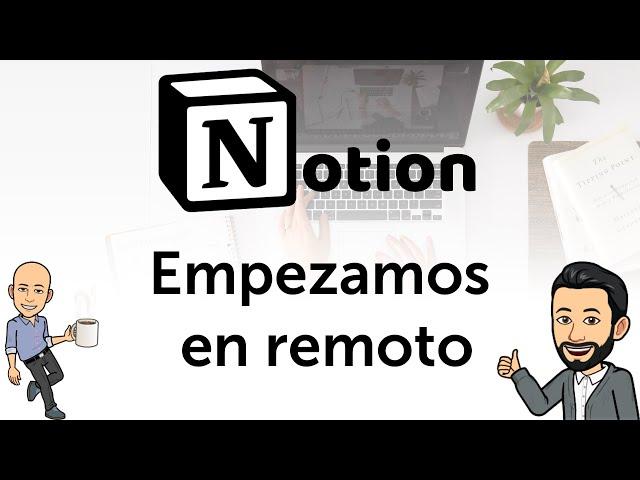 #2 Teletrabajando con Notion - Empezamos a trabajar en remoto