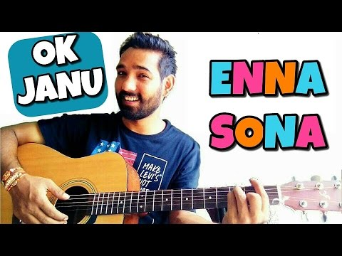 Enna Sona Guitar Chords Lesson - Ok Janu