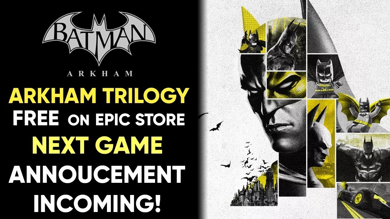 Batman Arkham Trilogy FREE On Epic Games Store - NEW ARKHAM GAME INCOMING!