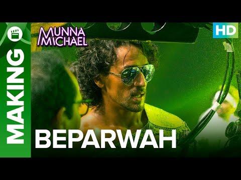 Making Of Beparwah Video Song   Munna Michael  Tiger Shroff