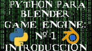 Tutorial Python para Blender Game Engine: nº 1: Introducción