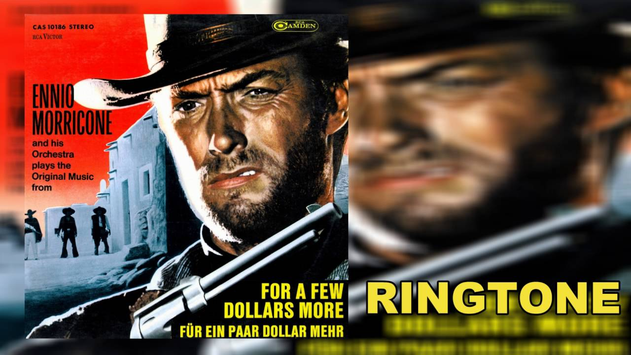 For a few dollars more ringtone and alert youtube.