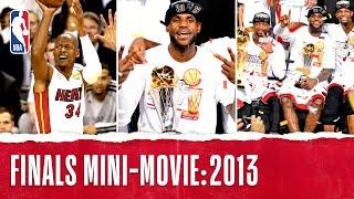 Heat Win INSTANT CLASSIC In 7 Games   2013 NBA Finals FULL Mini-Movie