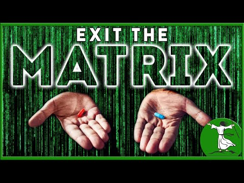 The Blue Pill or the Red Pill - Exit the Matrix!