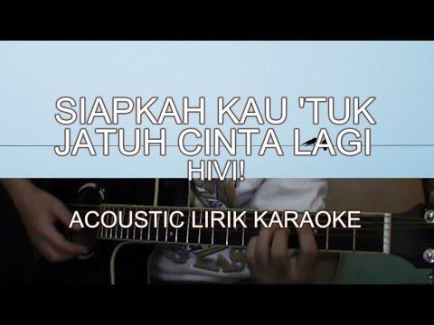 HIVI - Siapkah Kau Tuk Jatuh Cinta Lagi (Acoustic Lirik + Guitar Cover)