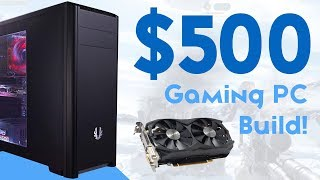 $500 GAMING PC BUILD - BEST BUDGET FORTNITE GAMING PC 2018