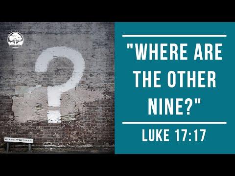 Life Church of Orange CA - 08/22/21 - Pastor Glenn Whitaker - Luke 17:17 - Where are the Other Nine?