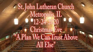 12-24-2020 A Plan We Can Trust Above All Else