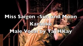 Sun and Moon Miss Saigon Karaoke Male Part Only By TayHKay