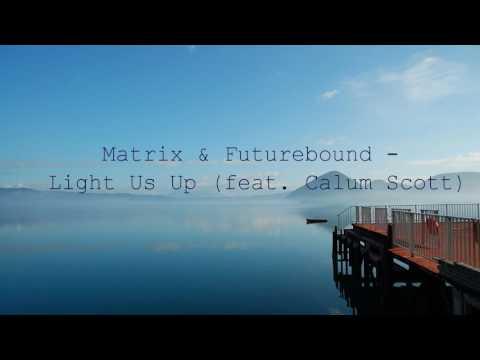 Matrix & Futurebound - Light Us Up (feat. Calum Scott)