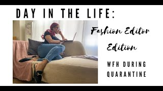 Day in the Life: Fashion Editor( WFH during quarantine)