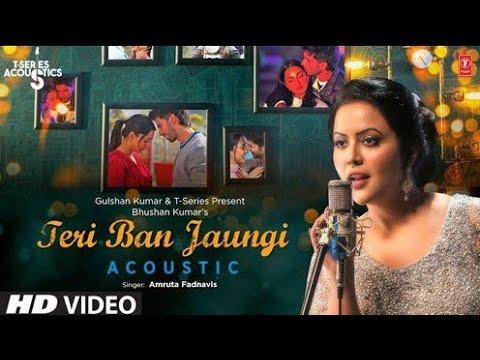 teri-ban-jaungi-(-lyrics-)-–acoustic-video-!!-amruta-fadnavis-!!-female-version