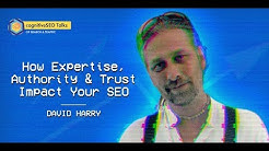 How Expertise, Authority and Trust Impact Your SEO Efforts with David Harry - cognitiveSEO Talks