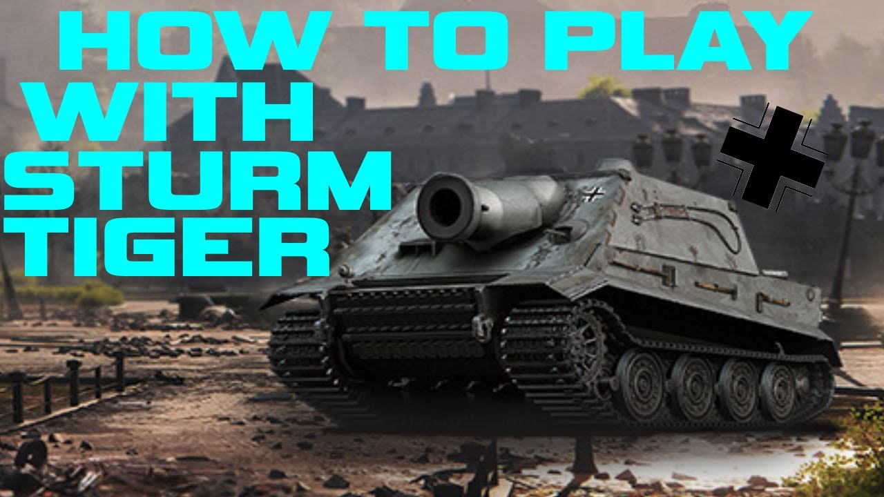 How To Play With STURMTIGER | World Of Tanks - YouTube