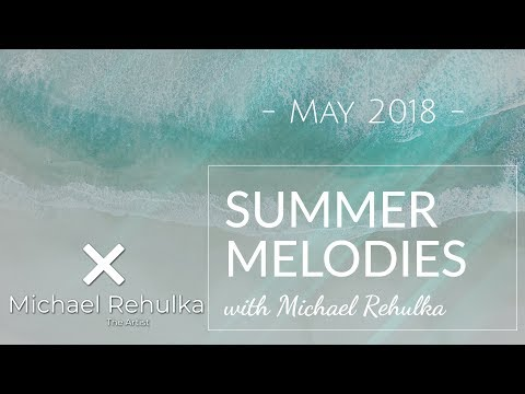 Summer Melodies - May 2018 with Michael Rehulka [Best Progressive House/Trance Mix]