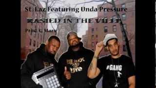 St. Laz ft. Unda Pressure - Rasied In The Ville   ..(prod. C. Marvolous)