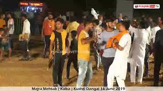 Majra Mehtab ( Kalka ) Kushti Dangal 16 June 2019