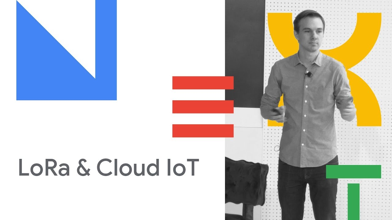 Deploying Large Scale, Long Range, Low Power Networks with LoRa & Google  Cloud IoT (Cloud Next '18)