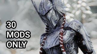 How To Vastly Transform Skyrim With Only 30 Mods - Lazy Mod List 2019