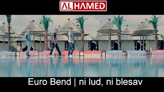 Euro Band | Ni lud, ni budala | official video | 2015