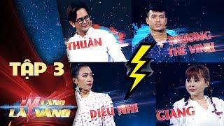 Im Lặng Là Vàng Tập 3 - Trương Thế Vinh, Hùng Thuận sợ hãi đối thủ lầy lội Lê Giang và Diệu Nhi