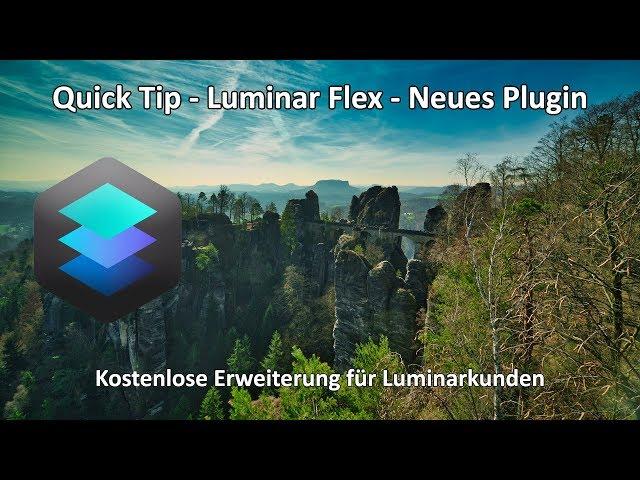 Luminar Flex - Ankündigung für neue Plugins - Luminar 3 - Quick Tip