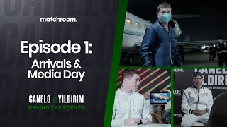 Fight Week, Ep1: Canelo Alvarez vs Avni Yildirim - Arrivals and Media Day