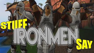 Runescape - Stuff Ironmen Say