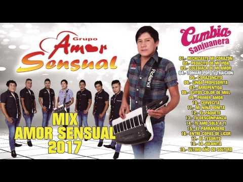 Amor Sensual - Mix Amor Sensual 2017 [PRIMICIA] Abril 2017 CUMBIA SANJUANERA
