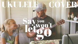 Say You Won't Let Go - James Arthur - Ukulele (Cover by Derek Cate) Mp3