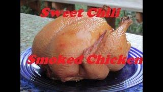 Sweet Chili Garlic Brined Smoked Chicken