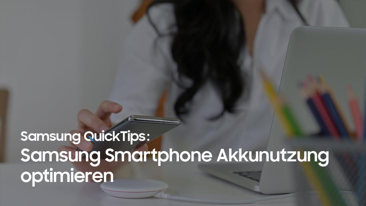 Samsung QuickTips – How To: Wie optimiere ich die Akkuleistung meines Galaxy Smartphones?