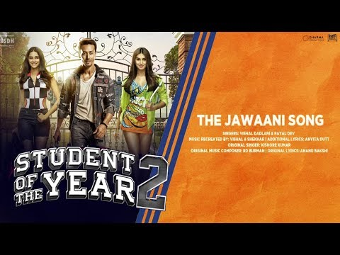 The Jawaani Song - Kishore Kumar ft Vishal Dadlani, Payal Dev - Student Of The Year 2