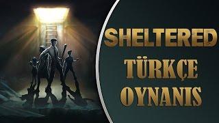 GÜVENEMİYORUM POHTA ÇIKABİLİR! / Sheltered Türkçe Oynanış - Bölüm 16