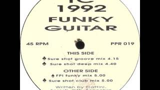TC 1992 - Funky Guitar (Sure Shot Club Mix)