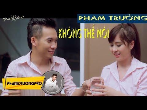 MV -  Không Thể Nói -  Phạm Trưởng