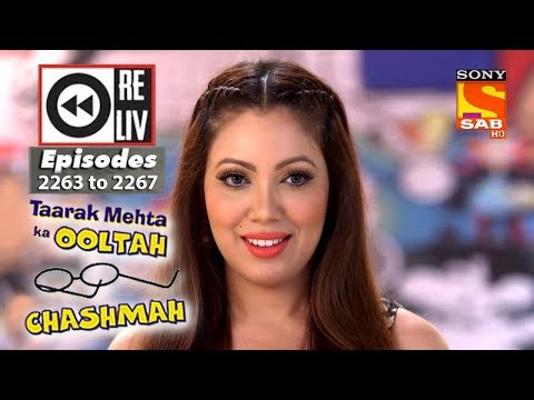 Weekly Reliv | Taarak Mehta Ka Ooltah Chashmah |7th August to 11th August 2017| Episode 2263 to 2267