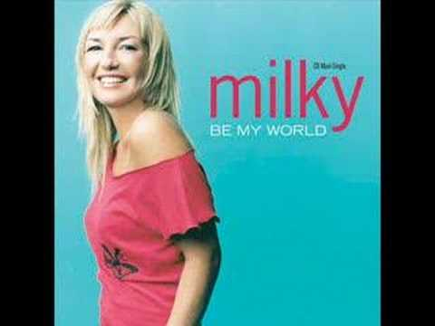 Milky - Be My World