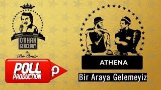 Athena - Bir Araya Gelemeyiz - (Orhan Gencebay İle Bir Ömür vol.1)