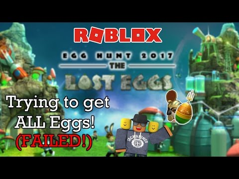 [Roblox] Egg hunt 2017: Trying to get ALL eggs (FAIL)