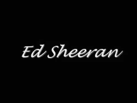 Ed Sheeran - 2 part of Give me Love