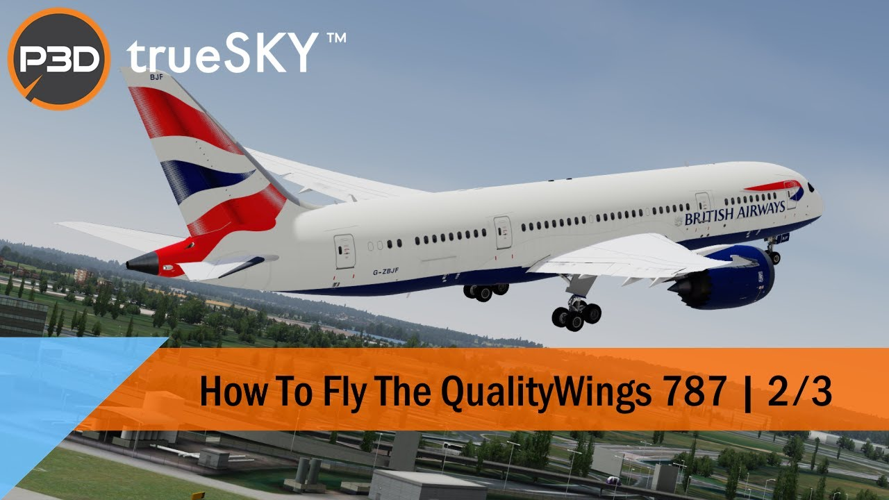 [2/3] Tutorial - How To Fly the QualityWings 787 - Departure